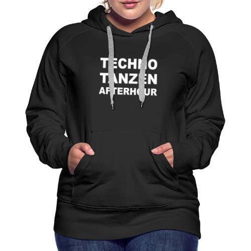techno tanzen afterhour - Frauen Premium Hoodie