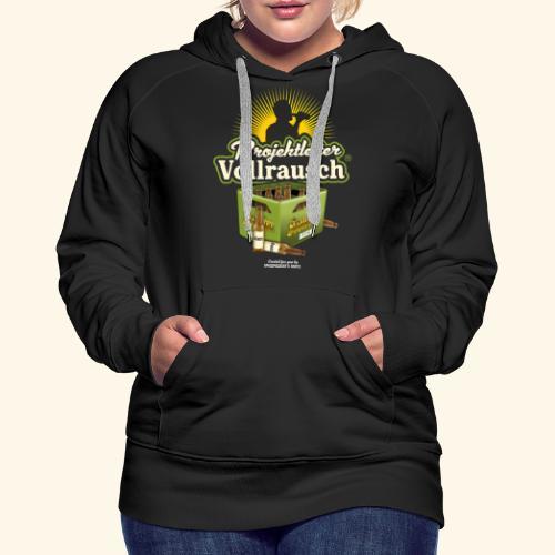 Bier Saufen T Shirt Projektleiter Vollrausch® - Frauen Premium Hoodie