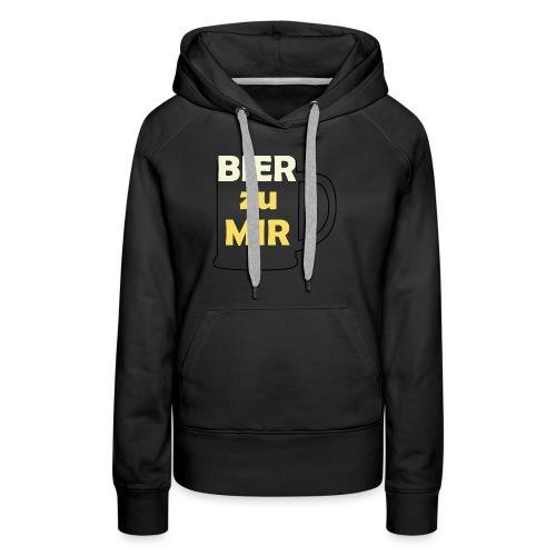 Bier zu mir - Frauen Premium Hoodie