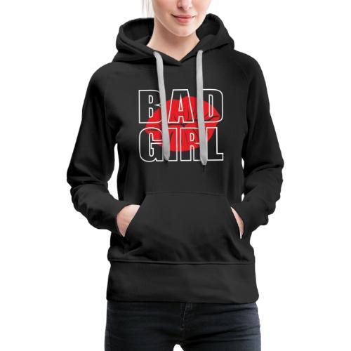 Bad girl - Sudadera con capucha premium para mujer