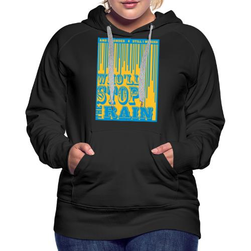 Who 'll stop the rain CCR inspired - Vrouwen Premium hoodie