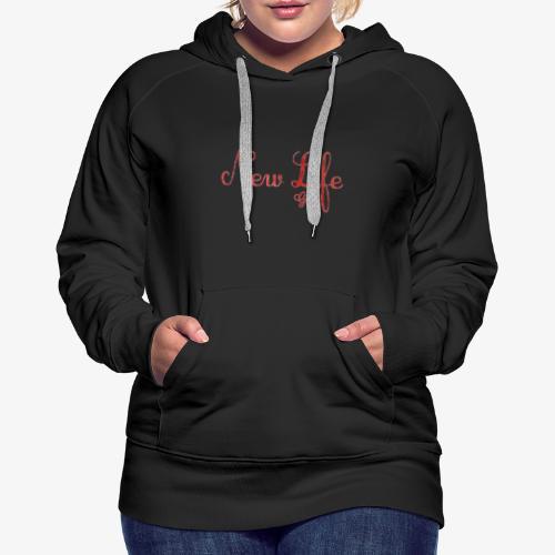 New Life Girls 2 - Sweat-shirt à capuche Premium pour femmes