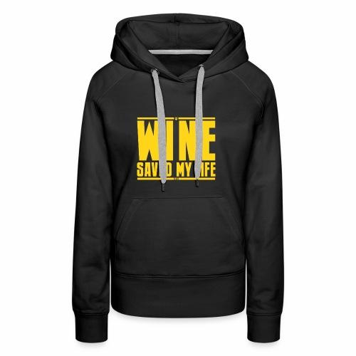 Il vino mi ha salvato la vita - Felpa con cappuccio premium da donna