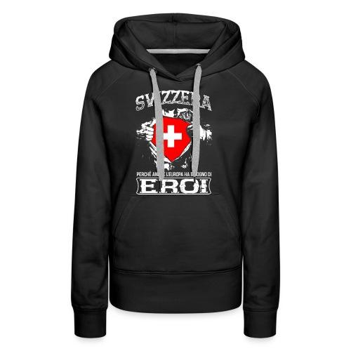 Svizzera - Eroi - Europa - Frauen Premium Hoodie