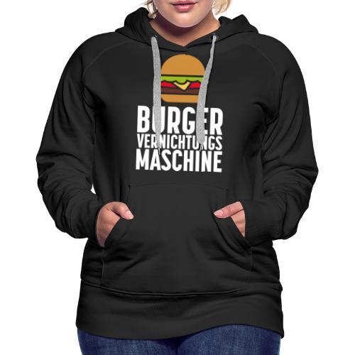 Burger Fanshirt Hamburger Grillen Burgerfreak - Frauen Premium Hoodie