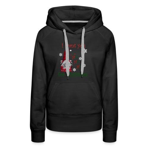 Santa Ho Ho I want you for christmas T-Shirt - Sweat-shirt à capuche Premium pour femmes