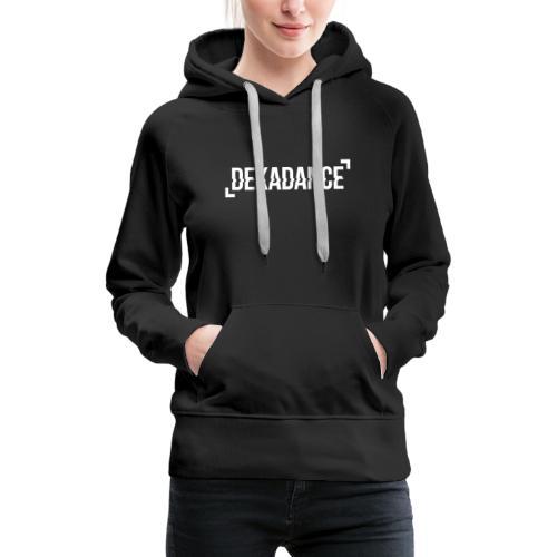 DEKADANCE - Das Design für jede Party! - Frauen Premium Hoodie