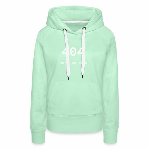 404 Coffee not found - Programmer's Tee - Women's Premium Hoodie
