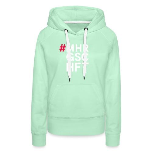 #MHR GSCHFT - Frauen Premium Hoodie