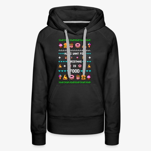 All i want for Christmas is Food Ugly Xmas - Frauen Premium Hoodie