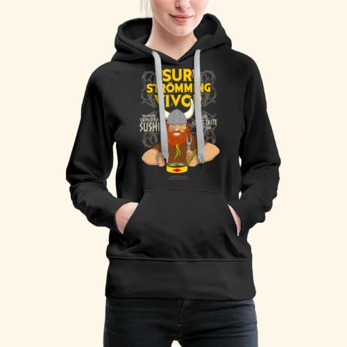 Survivor Wikinger   Surströmming T-Shirts - Frauen Premium Hoodie