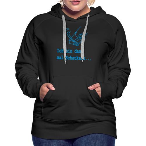 Ich bin dann mal Schaukeln - Frauen Premium Hoodie