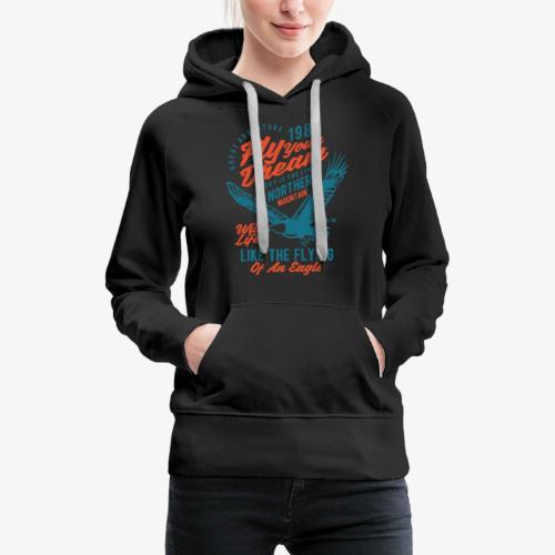 Fais voler ton rêve - Sweat-shirt à capuche Premium pour femmes