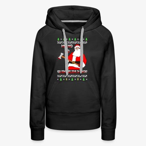 You don´t Believe in Santa? Ugly Christmas - Frauen Premium Hoodie