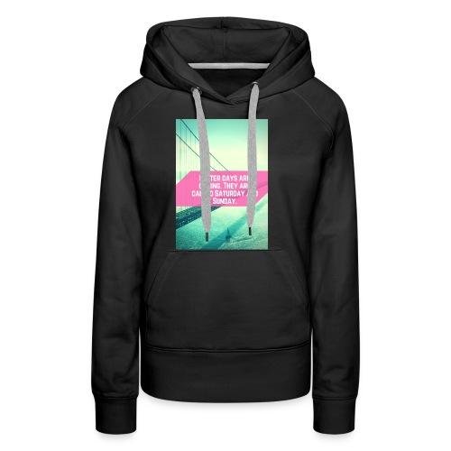 Better Days - Vrouwen Premium hoodie