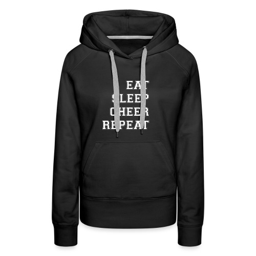 Eat Sleep Cheer Repeat - Women's Premium Hoodie