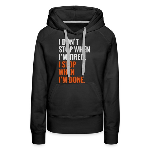 I Dont Stop - Frauen Premium Hoodie