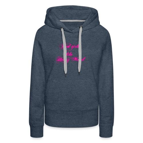Bad-Girls - Frauen Premium Hoodie