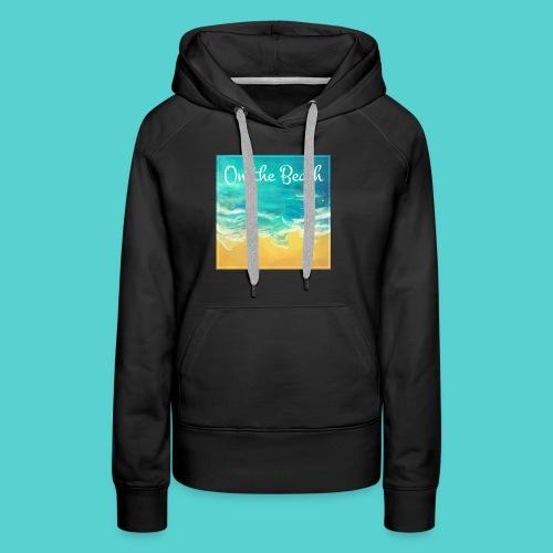 On the Beach - Sweat-shirt à capuche Premium pour femmes
