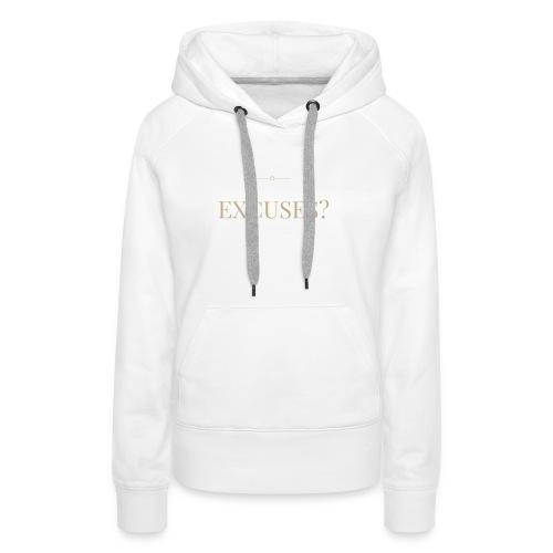 EXCUSES? Motivational T Shirt - Women's Premium Hoodie