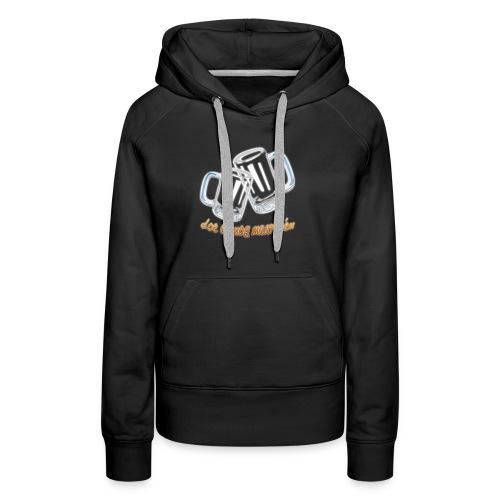 Doe er nog maar een Shirt png - Vrouwen Premium hoodie