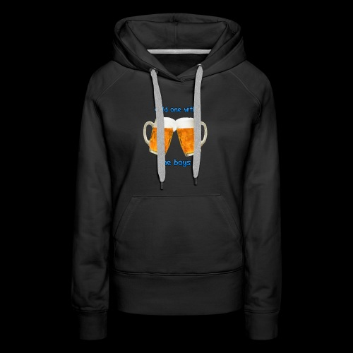 Cold one with the boys! - Women's Premium Hoodie