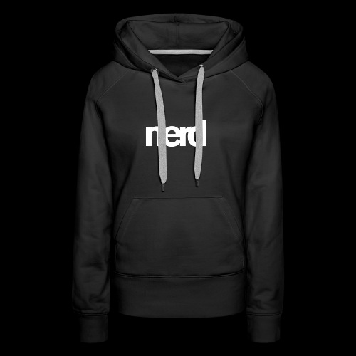 nerd - Sweat-shirt à capuche Premium pour femmes