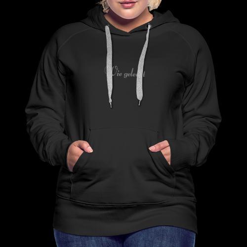 wie geleckt - Frauen Premium Hoodie