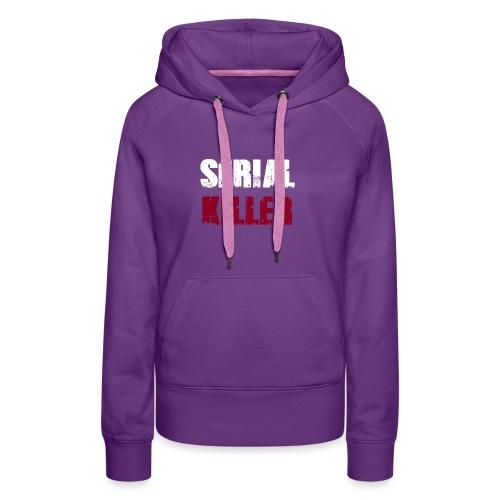Serial Killer - Frauen Premium Hoodie