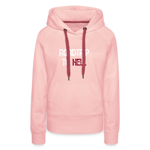 Roadtrip To Hell - Frauen Premium Hoodie
