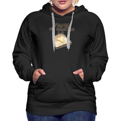 J'aime me beurrer la biscotte V2 - T-Shirt Humour - Sweat-shirt à capuche Premium pour femmes