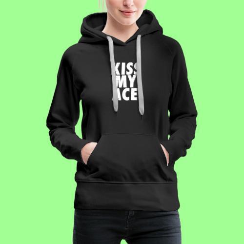 KISS MY ACE - Bluza damska Premium z kapturem