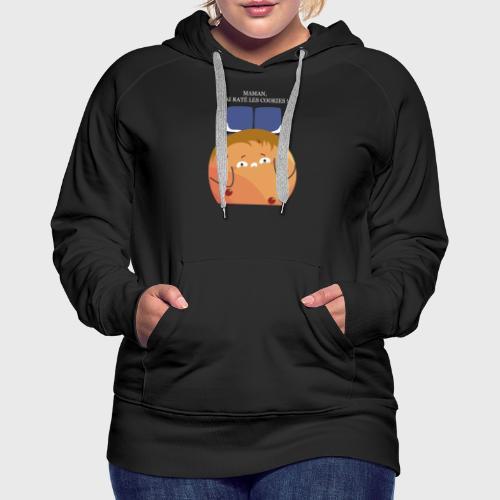 Maman, j'ai raté les cookies - Sweat-shirt à capuche Premium pour femmes