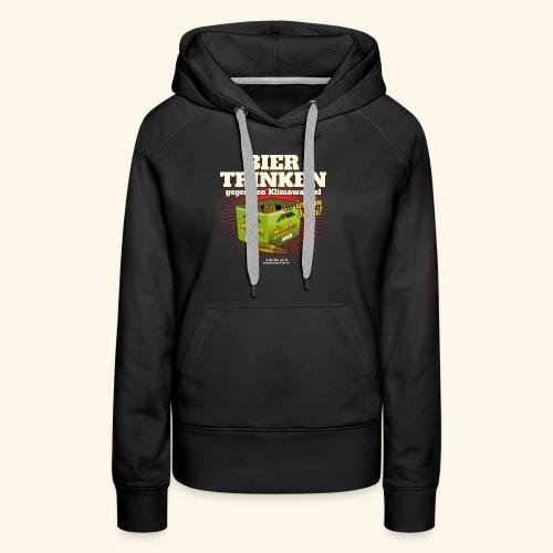 Bier T Shirt Trinken gegen den Klimawandel - Frauen Premium Hoodie