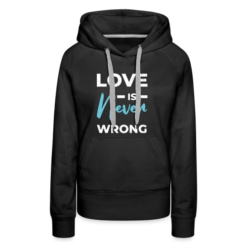 Love is never wrong - Sweat-shirt à capuche Premium pour femmes
