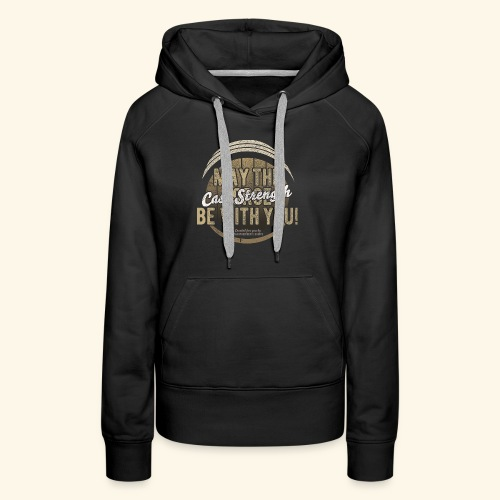 Whisky Design May The Cask Strength Be With You! - Frauen Premium Hoodie