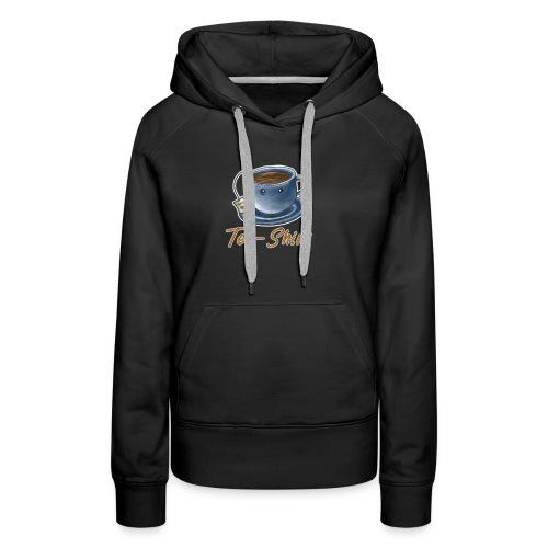 Tea Shirt - Frauen Premium Hoodie