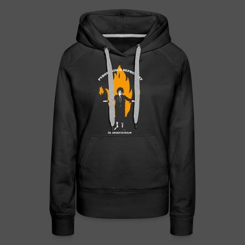 Pyromanisch Depressief (v) - Vrouwen Premium hoodie