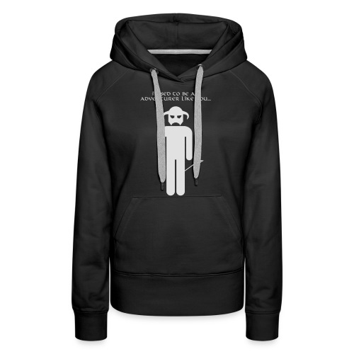 I used to be an adventurer like you... - Women's Premium Hoodie
