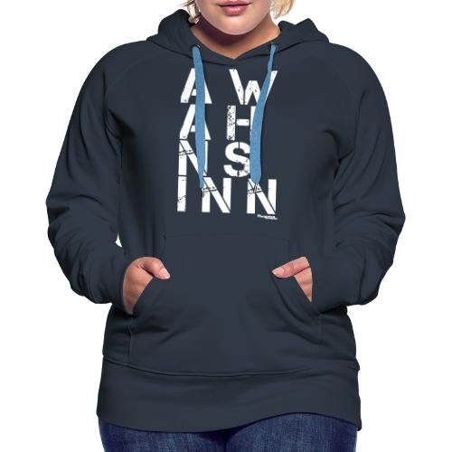 A Wahnsinn! - Frauen Premium Hoodie