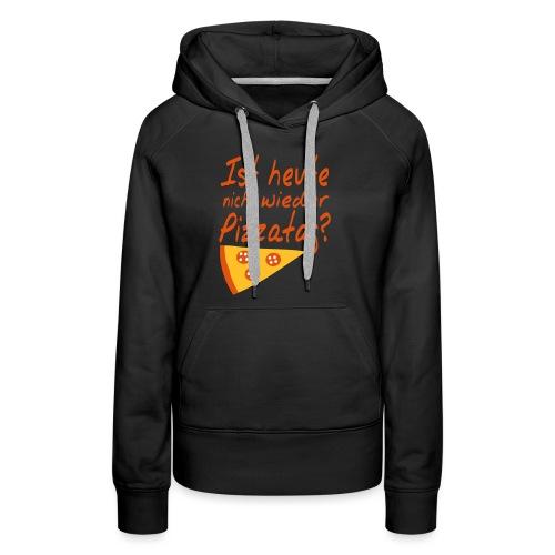 Pizzatag Pizza Pizzeria Pizza-Fan Geschenk Spruch - Frauen Premium Hoodie