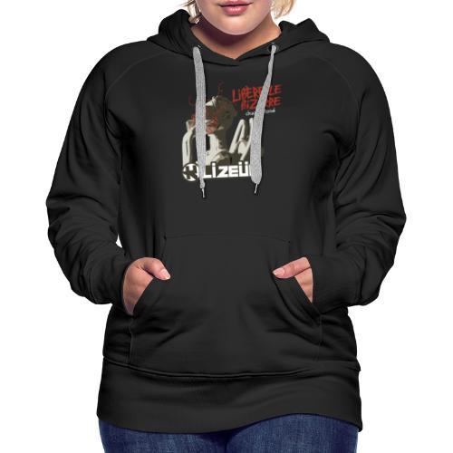 K Lizeüm - Libère le bizarre - Sweat-shirt à capuche Premium pour femmes