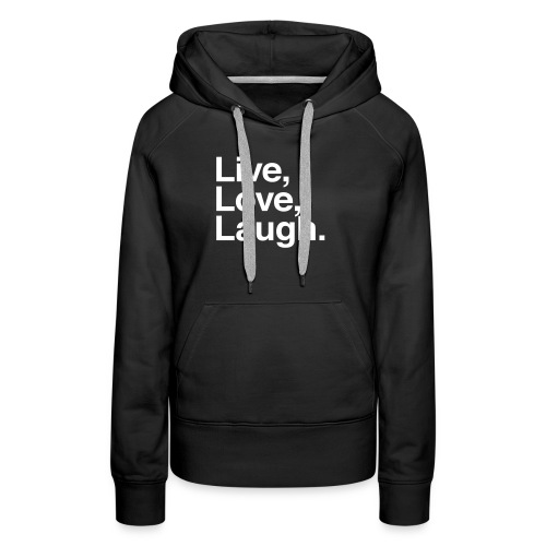 live love laugh - Women's Premium Hoodie