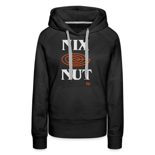Nix_Nut - Vrouwen Premium hoodie