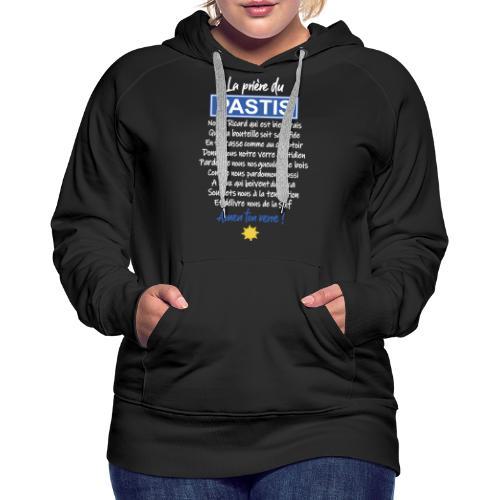 LA PRIERE DU PASTIS - Sweat-shirt à capuche Premium pour femmes
