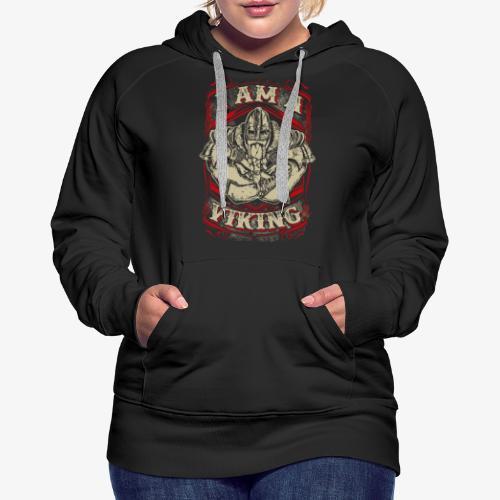 I AM A VIKING - Frauen Premium Hoodie