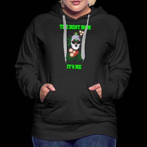 LA MEILLEURE MAMAN C'EST MOI - Sweat-shirt à capuche Premium pour femmes