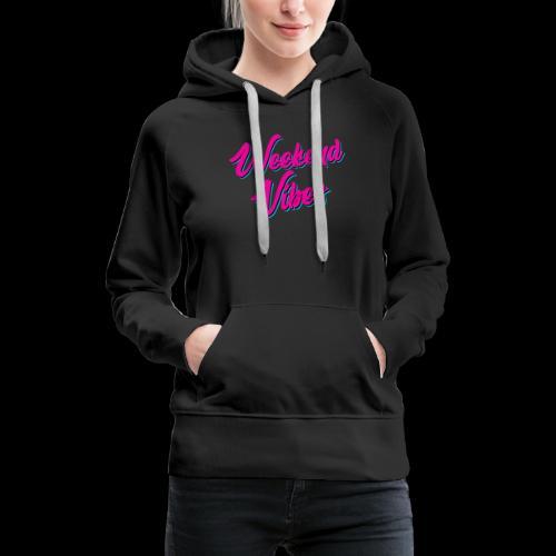 Weekend Vibes - Frauen Premium Hoodie