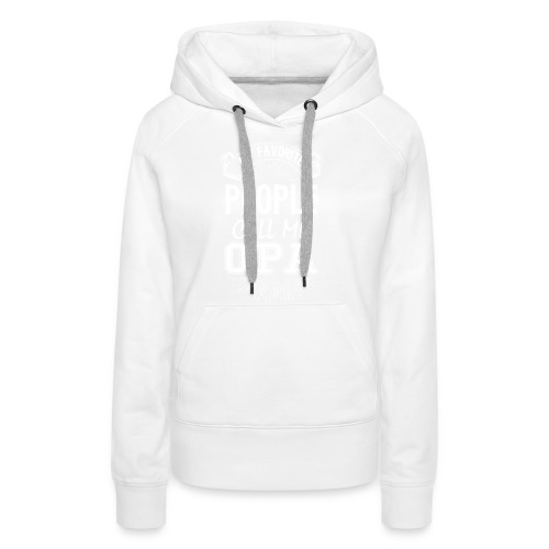 My Favorite People Call Me Opa - Women's Premium Hoodie