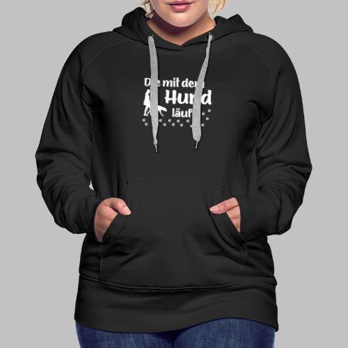 Die mit dem Hund läuft - White Edition - Geschenk - Frauen Premium Hoodie